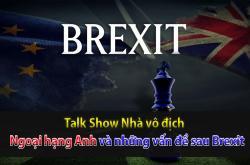 Brexit ảnh hưởng thế nào tới giải Ngoại hạng Anh? (Nhà vô địch 30/10)