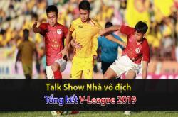 Thanh Hóa trụ hạng, nhìn lại V-League 2019 (Nhà vô địch 30/10)