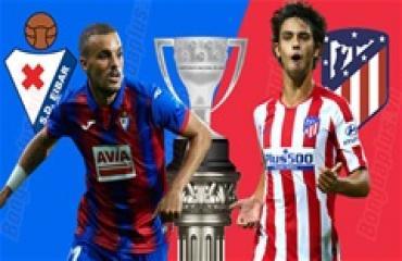Eibar vs Atletico, 03h00 ngày 19/01