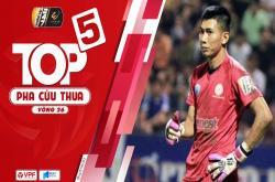 Top 5 pha cứu thua xuất sắc vòng 26 V-League 2019
