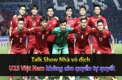 U23 Việt Nam mất quyền tự quyết (Nhà vô địch 15/01)