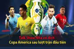 Nhà vô địch (19-06): Copa America sau lượt trận đầu tiên