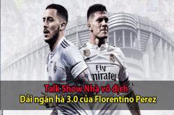 Nhà vô địch (19-06): Real Madrid và dải ngân hà 3.0