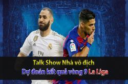 Dự đoán vòng 9 La Liga (Nhà vô địch 16/10)