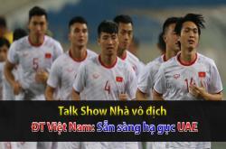 Việt Nam sẵn sàng đánh bại UAE (Nhà vô địch 13/11)