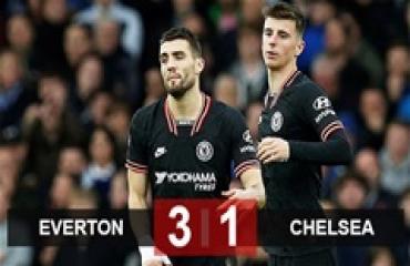 Everton 3-1 Chelsea: The Blues thua xứng đáng