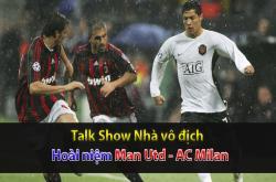 Hoài niệm: Man Utd, AC Milan (Nhà vô địch 25/12)