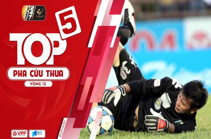 Top 5 pha cứu thua xuất sắc vòng 13 V-League 2019