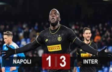 Napoli 1-3 Inter Milan: Song sát Lukaku và Martinez tỏa sáng