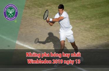 Những pha bóng hấp dẫn nhất Wimbledon ngày 13
