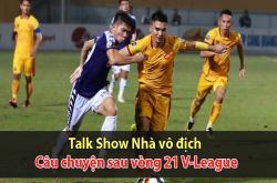 Câu chuyện sau vòng 21 V-League (Nhà vô địch 14/08)