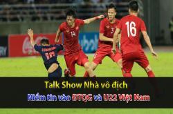 Niềm tin lớn vào ĐTQG và U22 Việt Nam (Nhà vô địch 11/09)
