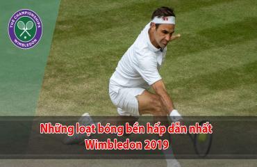 Những loạt bóng bền hấp dẫn nhất Wimbledon 2019