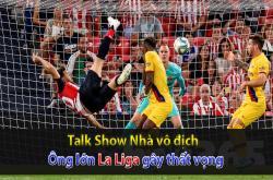 Các ông lớn La Liga gây thất vọng (Nhà vô địch 21/08)