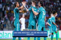 Niềm cảm hứng Leroy Sane và Marco Reus (Vòng loại Euro 2020)