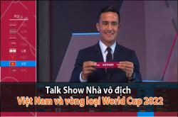 Nhà vô địch (17/07): Việt Nam và vòng loại World Cup 2022