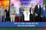 VFF hợp tác với CLB Wolfsburg, cựu vương Bundesliga